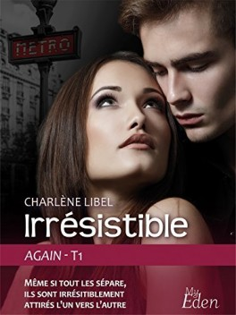 Again Tome 1 Irrésistible - Charlène Libel 2017
