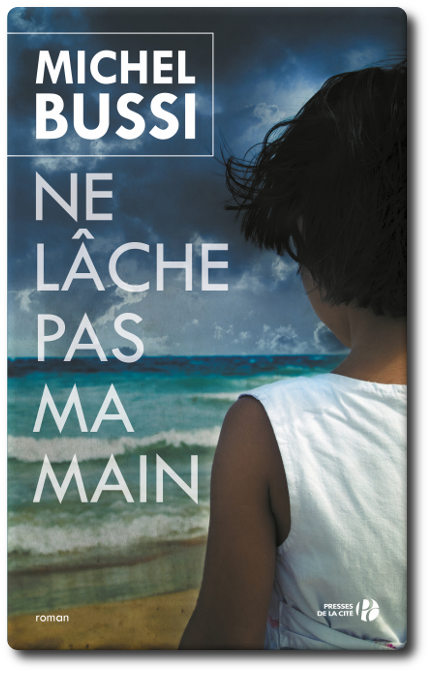 Michel Bussi - Ne lâche pas ma main