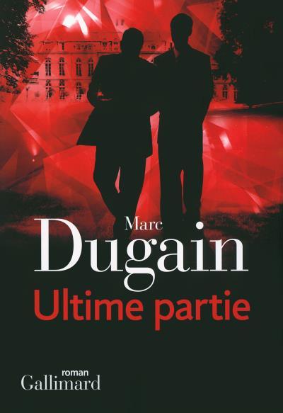 Ulltime-partie - Marc Dugain