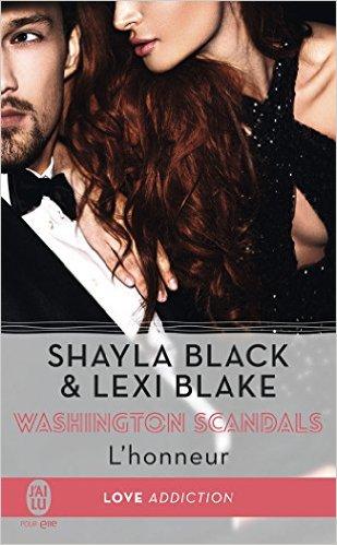 télécharger Washington scandals, Tome 1 L'honneur de Shayla Black & Lexi Blake – 2017