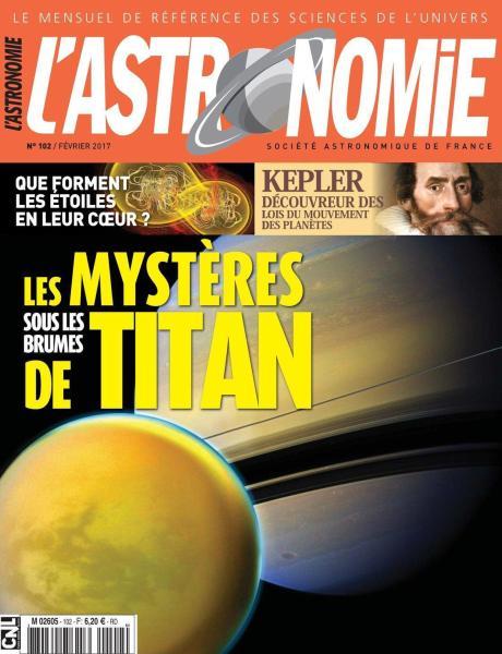 L'Astronomie N.102 - Fevrier 2017