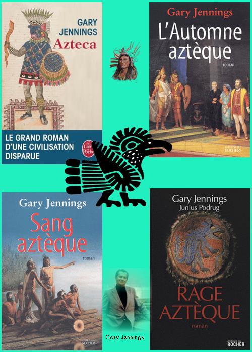 Jennings, Gary - Serie historique Azteca (4 Volumes)