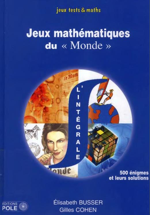 """Jeux mathématiques du """"Monde"""" - 500 énigmes et leurs solutions"""