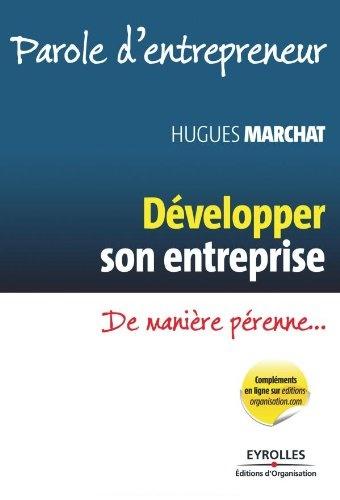 Développer son entreprise de manière pérenne - Hugues Marchat