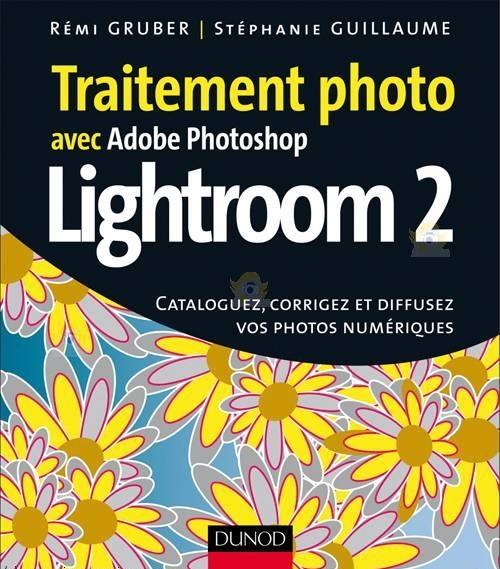 Traitement photo avec Adobe Photoshop Lightroom 2
