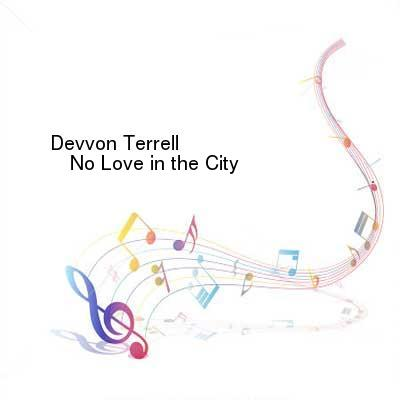 SceneHdtv Download Links for Devvon_Terrell-No_Love_in_the_City-SINGLE-WEB-2017-ENRAGED
