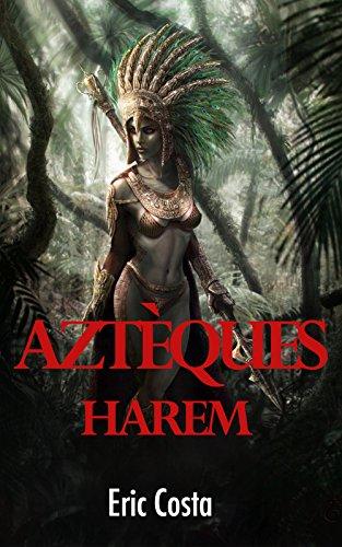 télécharger Harem Aztèques (2017) - Eric Costa