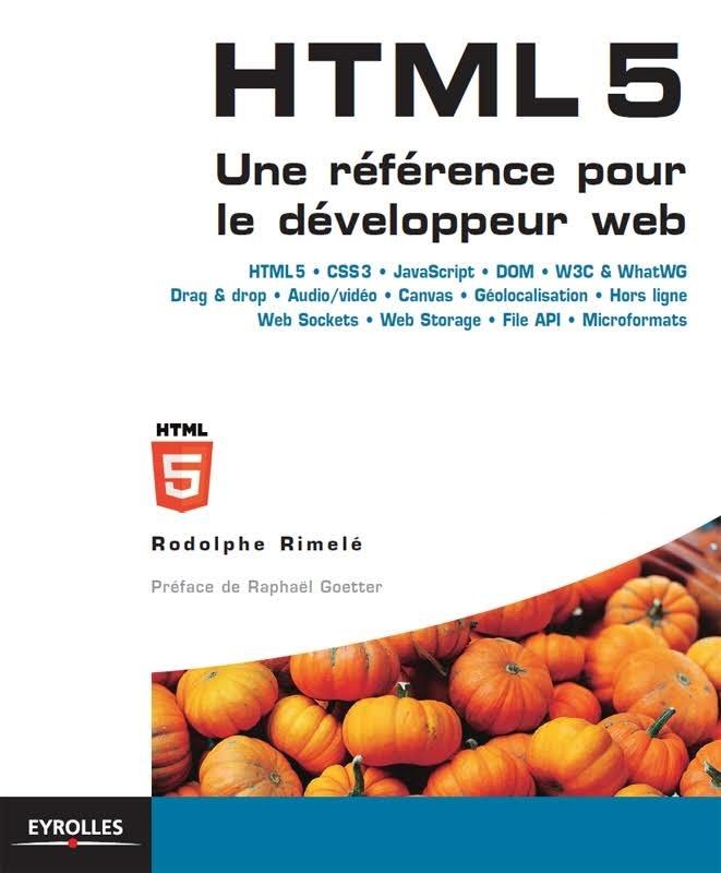 HTML 5 : Une référence pour le développeur web + Annexes