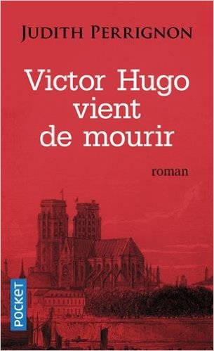 télécharger Victor Hugo vient de mourir de Judith PERRIGNON 2017