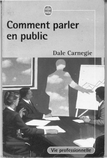 Dale Carnegie - Comment parler en public