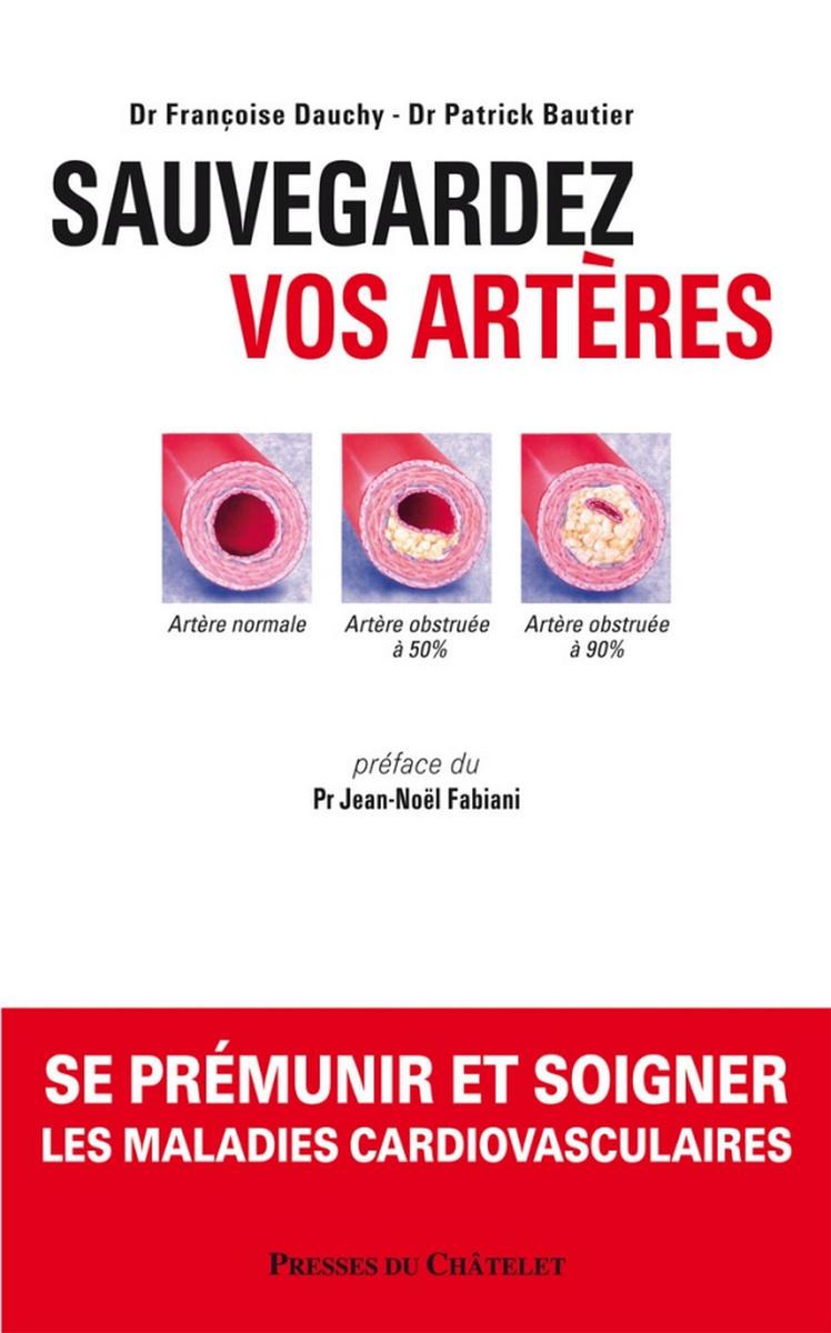 télécharger Sauvegardez vos artères : Se prémunir et soigner les maladies cardiovasculaires