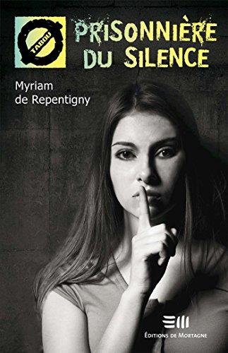 télécharger Prisonnière du silence (2016) - Myriam De Repentigny