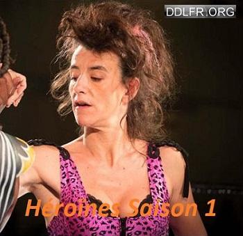 Héroïnes Saison 1 Complète HDTV 720p