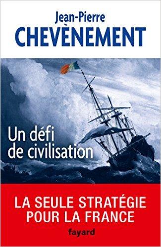 télécharger Jean-Pierre Chevènement (2016) - Un défi de civilisation