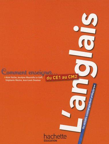 télécharger Comment enseigner l'anglais du CE1 au CM2