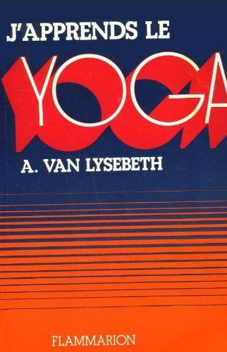 télécharger J'apprends le yoga - André Van Lysebeth