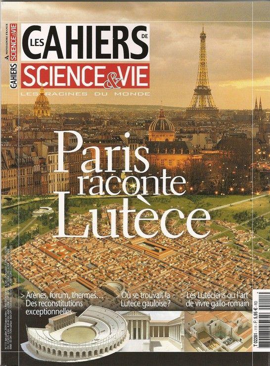 Les Cahiers de Science et Vie N°111 - Paris raconte lutèce