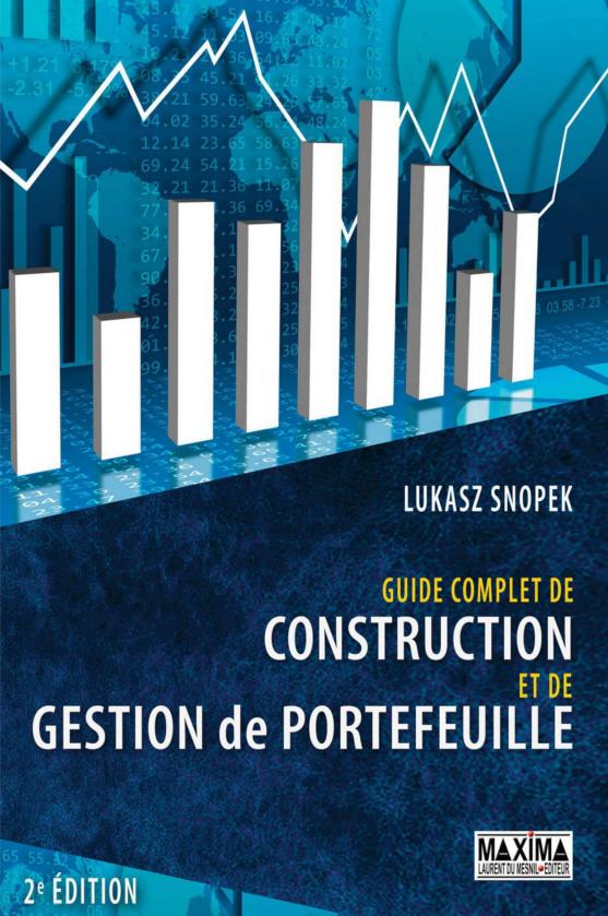 Guide complet de construction et de gestion de portefeuille 2e Ed ition