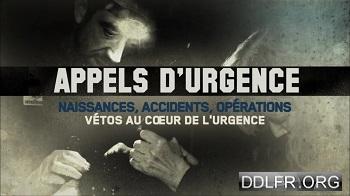 Appels d'urgence Naissances, accidents, opérations : vétos au coeur de l'urgence HDTV 720p