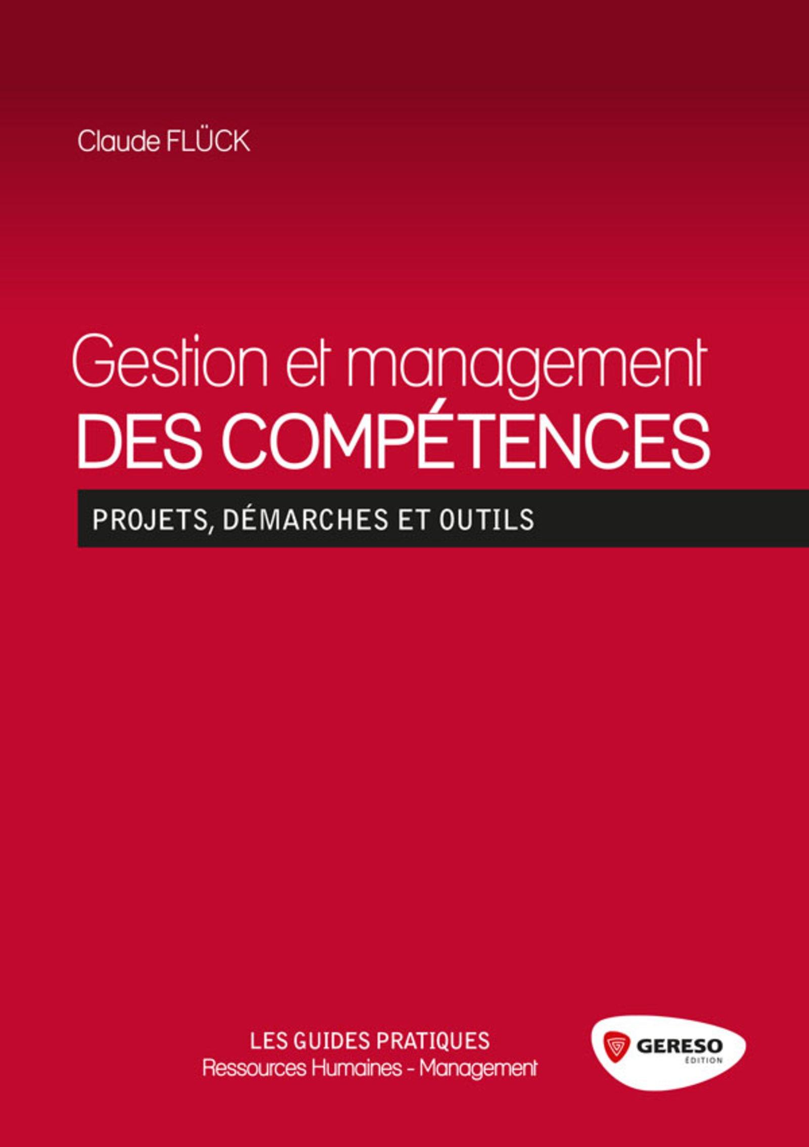 Gestion et management des compétences : Projets, démarches et outils