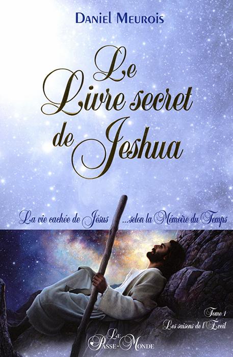 Daniel Meurois - Le livre secret de Jeshua - Tome 1