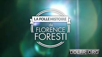 La folle histoire de Florence Foresti TVRIP