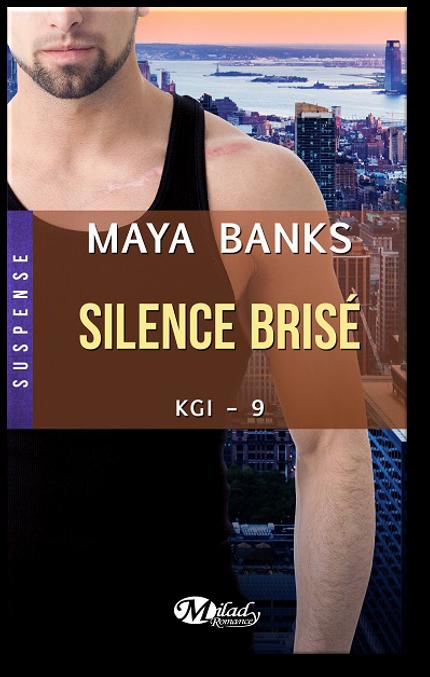 TELECHARGER MAGAZINE Maya Banks - Silence brisé: KGI, T9 (2016)