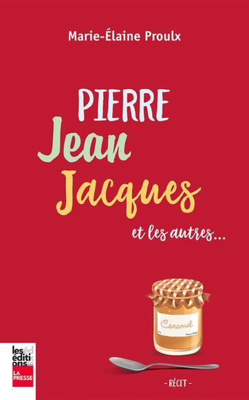 Pierre Jean Jacques et les autres (2017) - Marie-Élaine Proulx