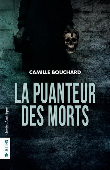 La puanteur des morts (2017) - Camille Bouchard