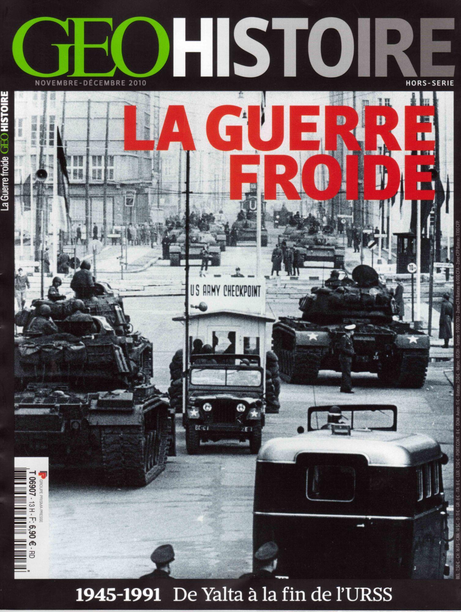 Géo Histoire Hors Série N°13 – La Guerre Froide