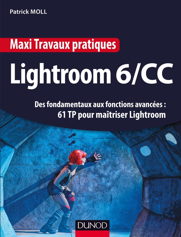 télécharger Maxi Travaux pratiques Lightroom 6/CC