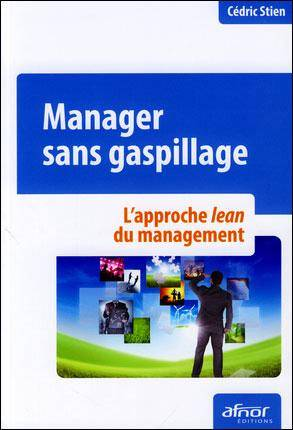 Manager sans gaspillage : L'approche lean du management