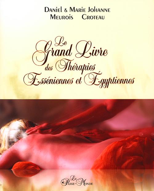 télécharger Daniel & Marie-Johanne Meurois Croteau - Le grand livre des thérapies Esséniennes et Égyptiennes