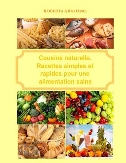 télécharger Cuisine naturelle. Recettes simples et rapides pour une alimentation saine (2017)