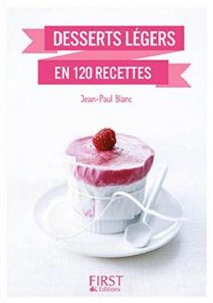 télécharger Desserts légers en 140 recettes (2017) - Jean-Paul Blanc