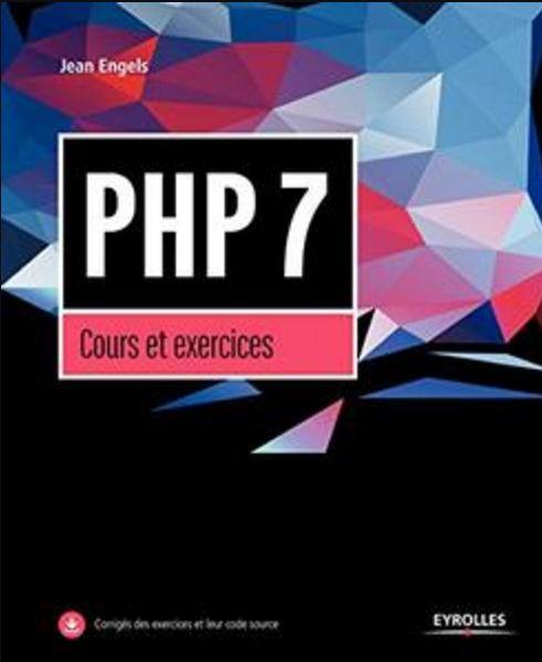 télécharger PHP 7: Cours et exercices (2017) - Jean Engels