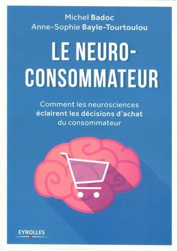 télécharger Le neuro-consommateur : Comment les neurosciences éclairent