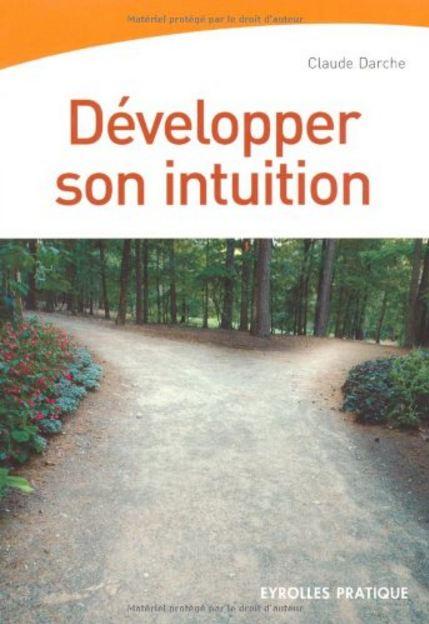 télécharger Développer son intuition. Eyrolles Pratique