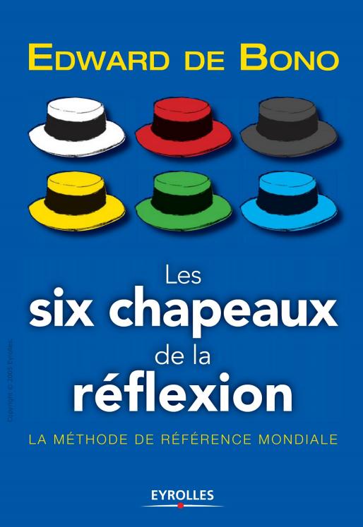 télécharger Les six chapeaux de la réflexion : La méthode de référence mondiale
