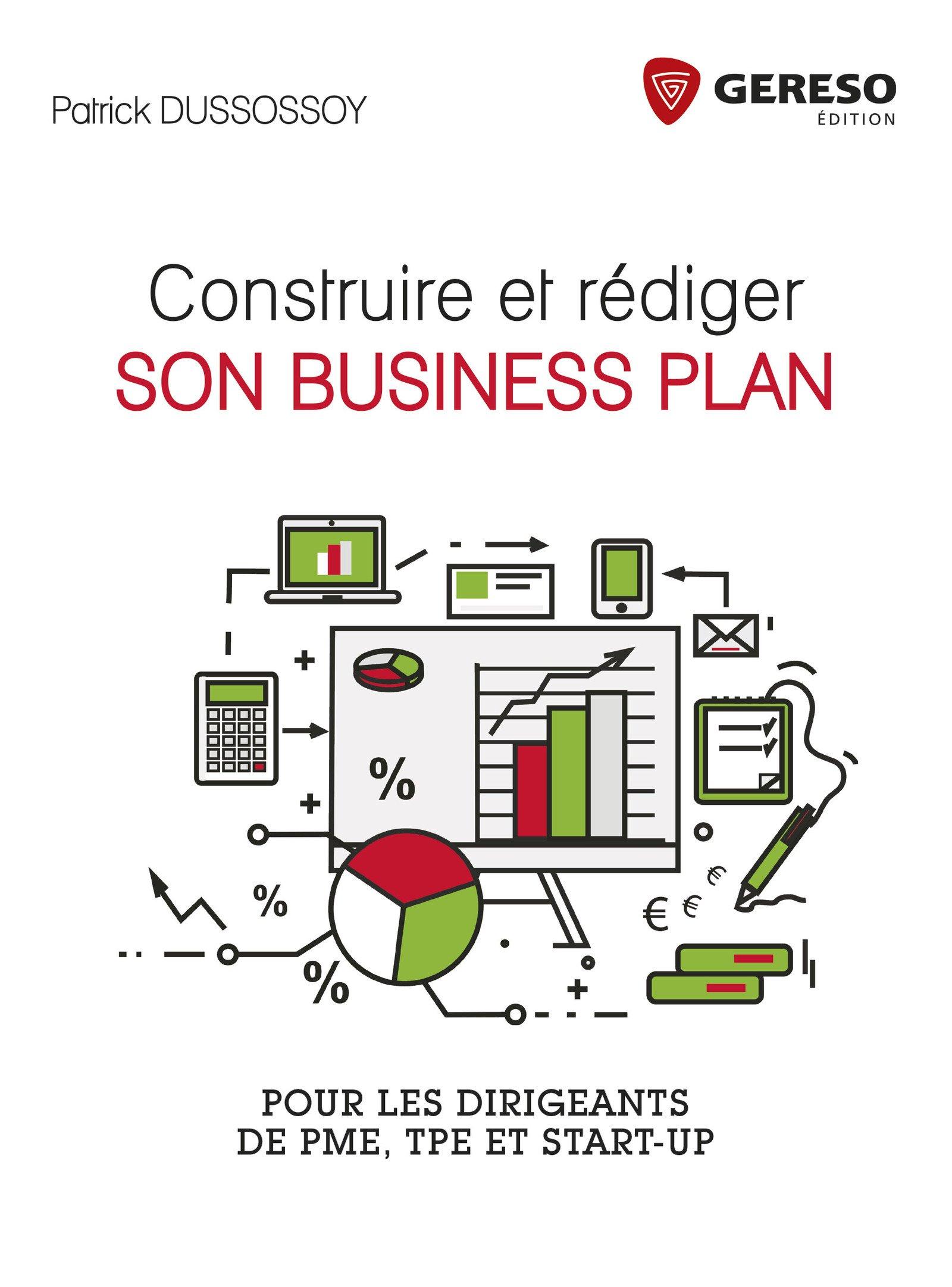 Construire et rédiger son business plan (2017) : Pour les dirigeants de PME, TPE et start-up