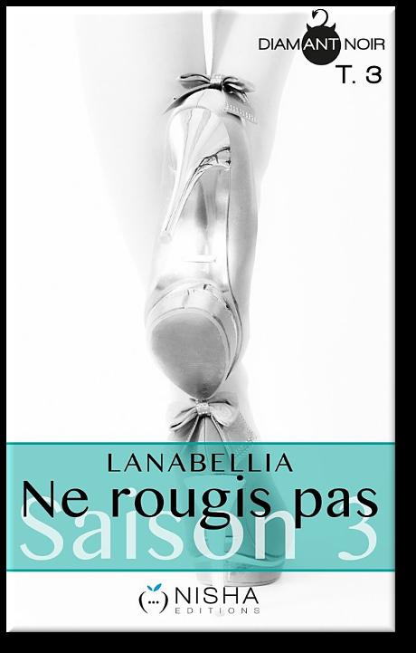 télécharger Ne rougis pas - Saison 3 Tome 3 - Lanabellia 2017