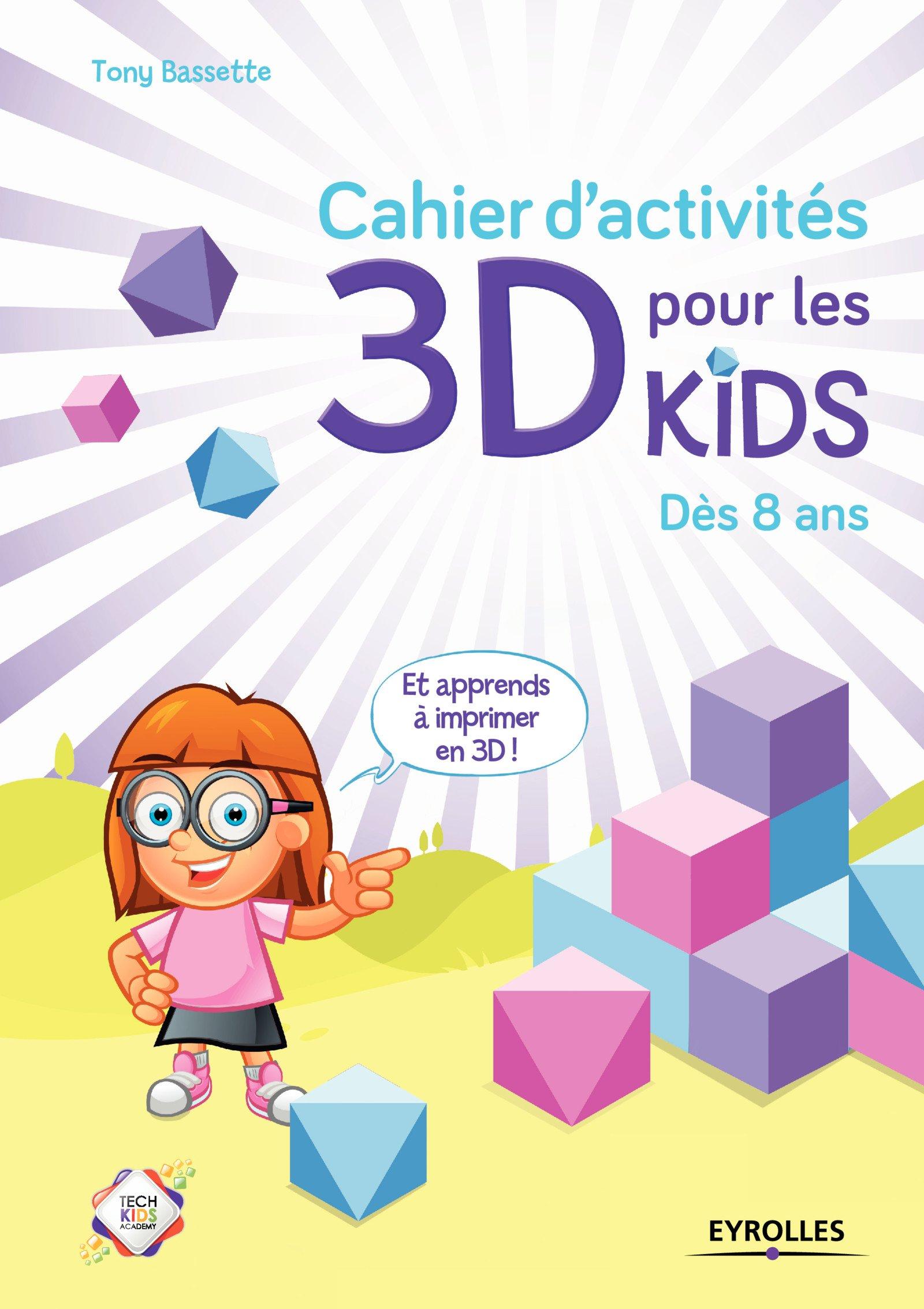 télécharger Cahier d'activités 3D pour les kids : Dès 8 ans