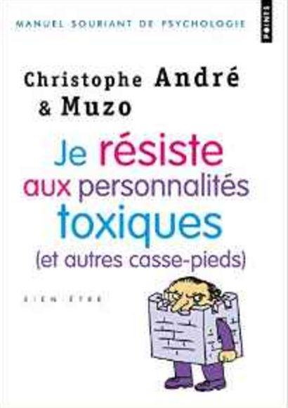 télécharger Je résiste aux personnalités toxiques (et autres casse-pieds) - Christophe André et Muzo