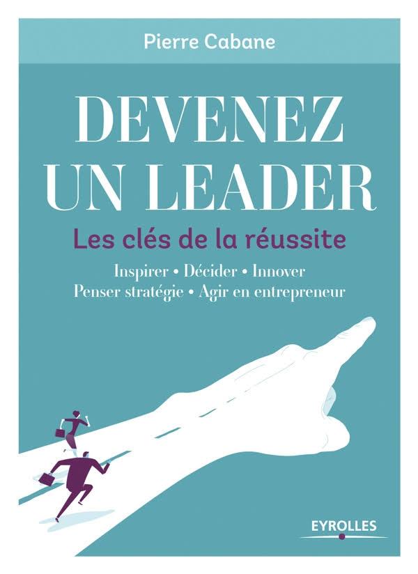 Devenez un leader : Les clés de la réussite