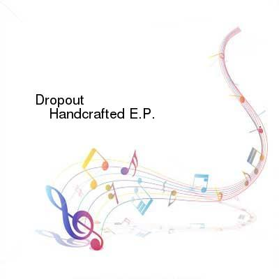 SceneHdtv Download Links for Dropout_-_Handcrafted_EP-WEB-2017-MMS