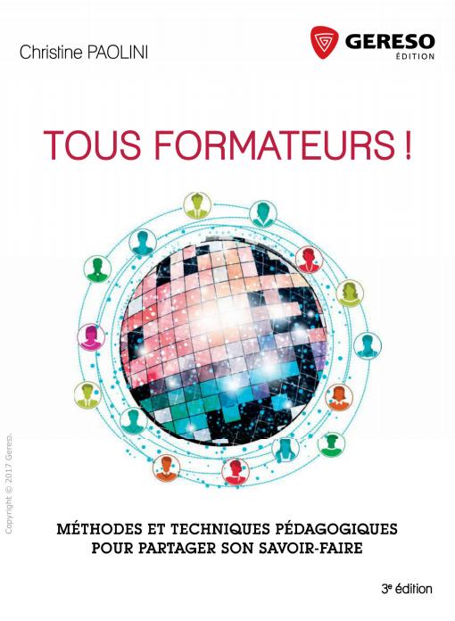 télécharger Tous formateurs ! Méthodes et techniques pédagogiques... ( 2017 ). Gereso