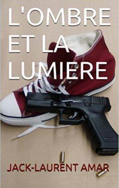 télécharger L'ombre et la lumière de Jack-Laurent Amar 2016