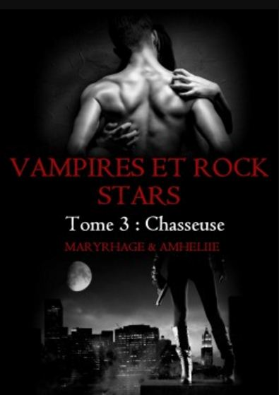 télécharger Vampires et Rock Stars - Tome 3 - Chasseuse - Amheliie