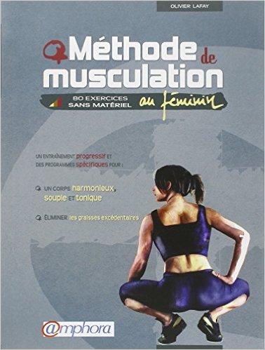 télécharger Méthode de musculation au féminin : 80 exercices sans matériel