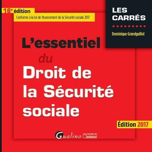 L'essentiel du droit de la Sécurité sociale (2017)